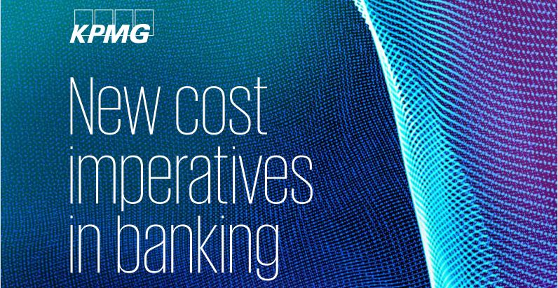 毕马威:2021年银行业为什么要降低成本?成功降低成本的因素有哪些?